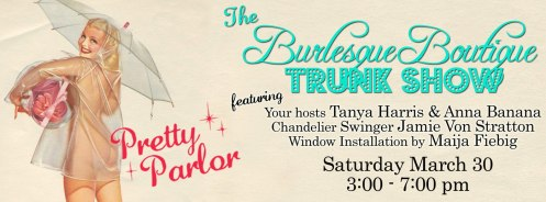 Need a little something for your hair?  Perhaps something small & sexy to wear beneath it? Visit the Burlesque Boutique Trunk Show at Pretty Parlor March 30.
